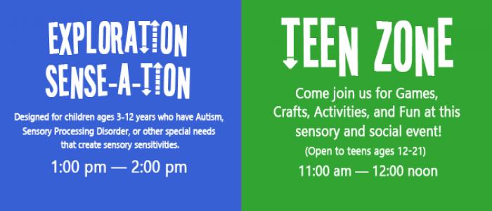 sensory event Exploration Sense-A-Tion and Teen Zone