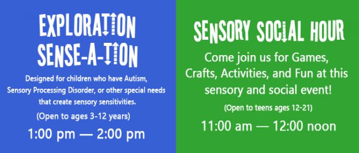 sensory event Exploration Sense-A-Tion and Sensory Social Hour